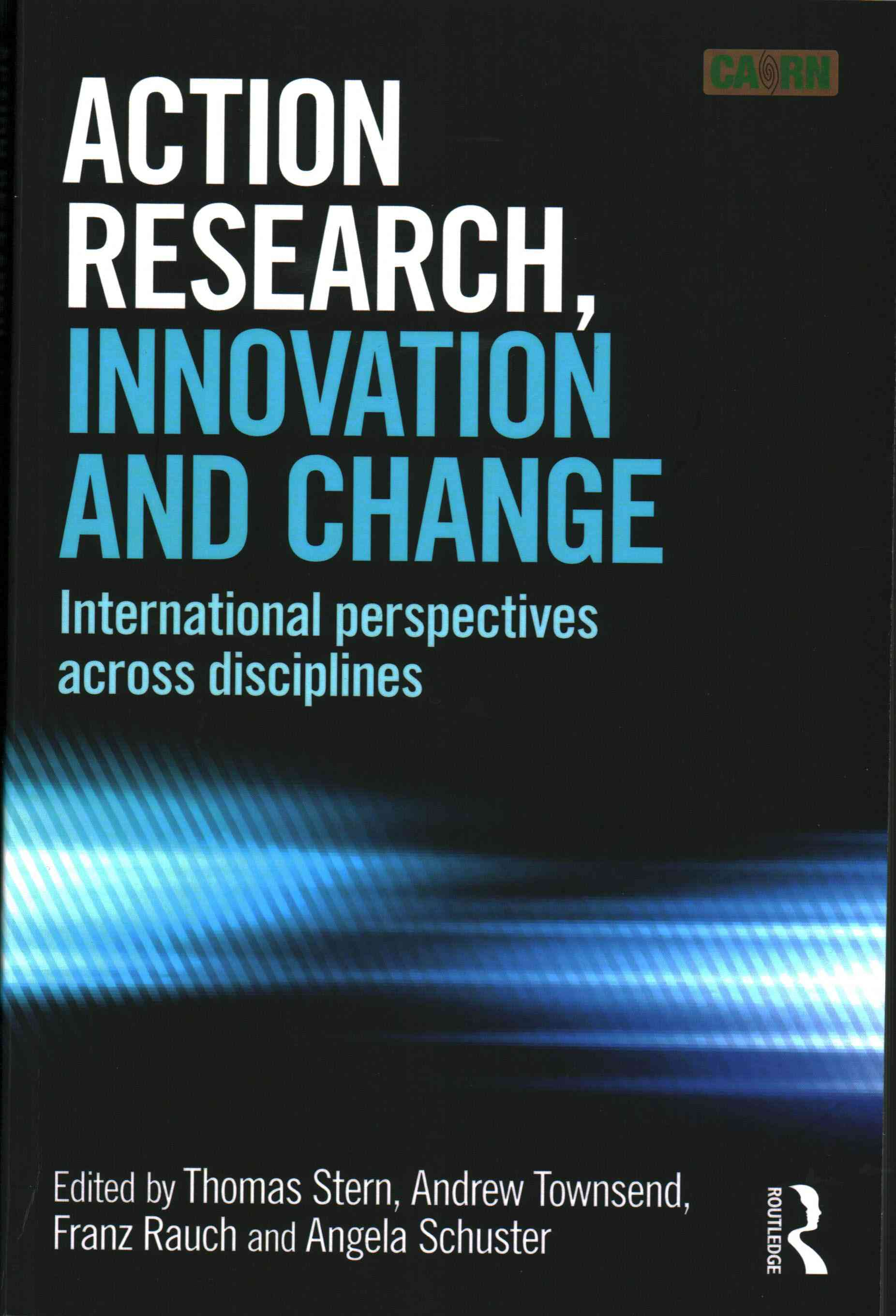 Action Research, Innovation and Change By Stern, Thomas (EDT)/ Rauch, Franz (EDT)/ Schuster, Angela (EDT)/ Townsend, Andrew (EDT)
